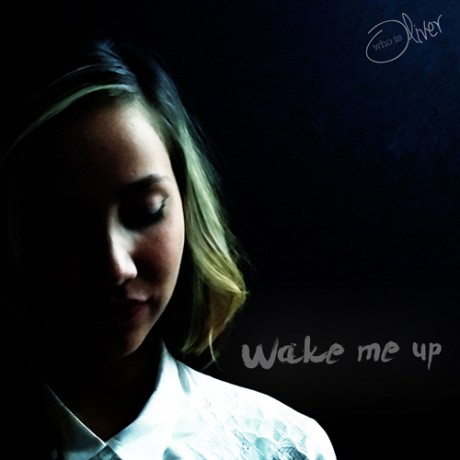 Who is Oliver – Wake me up